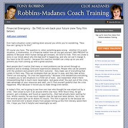 Financial Emergency – Do THIS to win back your future (new Tony film below) « Robbins Madanes Coach Training