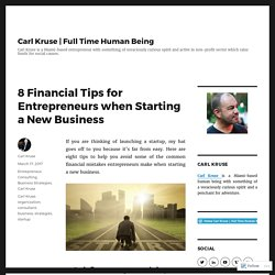 8 Financial Tips for Entrepreneurs when Starting a New Business – Carl Kruse