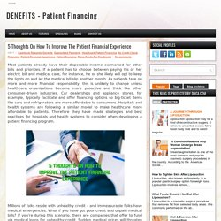 5 Thoughts On How To Improve The Patient Financial Experience ~ DENEFITS - Patient Financing
