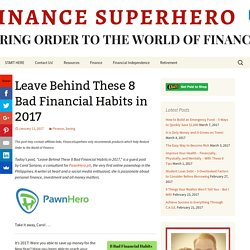 Leave Behind These 8 Bad Financial Habits in 2017 - Finance Superhero