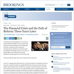 The Financial Crisis and the Path of Reform: Three Years Later - Up Front Blog