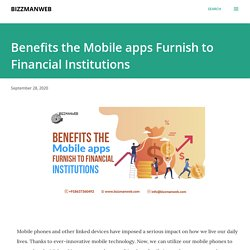 Benefits the Mobile apps Furnish to Financial Institutions