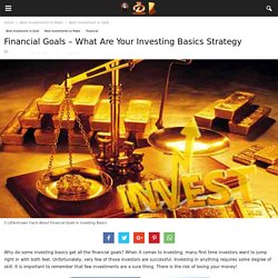 Financial Goals - What Are Your Investing Basics Strategy