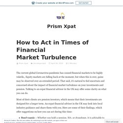 How to Act in Times of Financial Market Turbulence – Prism Xpat