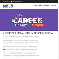 A CAREER IN FINANCIAL MARKETS IN INDIA