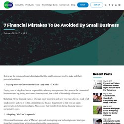 7 Financial Mistakes To Be Avoided By Small Business