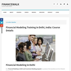 Financial Modeling in Delhi l Investment Banking Training Class