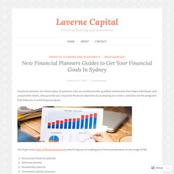 New Financial Planners Guides to Get Your Financial Goals In Sydney – Laverne Capital