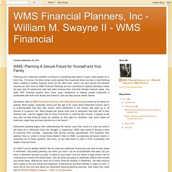 WMS Financial Planners, Inc - William M. Swayne II - WMS Financial: WMS- Planning A Secure Future for Yourself and Your Family