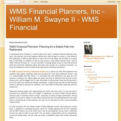 WMS Financial Planners, Inc - William M. Swayne II - WMS Financial: WMS Financial Planners- Planning for a Stable Path into Retirement