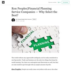 Financial Planning Service Companies — Why Select the Best?