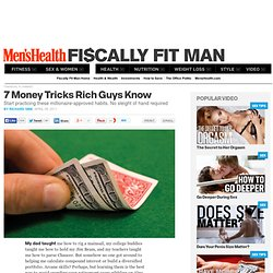 7 Money Tricks Rich Guys Know : MensHealth.com