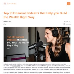 Top 10 Financial Podcasts to Help you Build Wealth