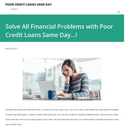 Solve All Financial Problems with Poor Credit Loans Same Day…!