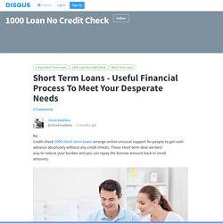 Short Term Loans - Useful Financial Process To Meet Your Desperate Needs