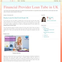Financial Provider Loan Tube in UK: Payday Loans For Bad Credit People UK