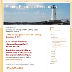 Senior Financial Resources: 'Surviving and Thriving Amid the Coming Global Recession' Seminar