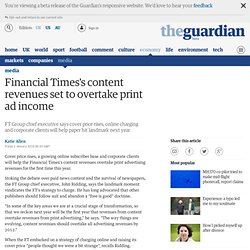 Financial Times's content revenues set to overtake print ad inco