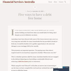 Five ways to have a debt free home – Financial Services Australia