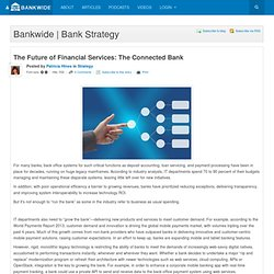 The Future of Financial Services: The Connected Bank - Banking Blog