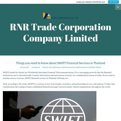 Things you need to know about SWIFT Financial Services in Thailand – RNR Trade Corporation Company Limited