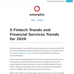 5 Fintech Trends and Financial Services Trends for 2020 – emorphis