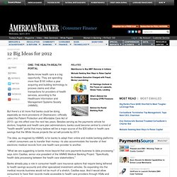 12 Big Ideas for the Financial Services Industry in 2012 - American Banker Magazine Article