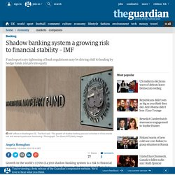 Shadow banking a growing risk to financial stability – The Guardian 01/10/14