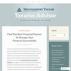 Find The Best Financial Planner To Manage Your Finances Successfully