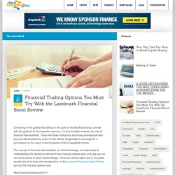 Financial Trading Options You Must Try With the Landmark Financial Seoul Review – Each Trading Day