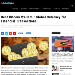 Best Bitcoin Wallets : Global Currency for Financial Transactions