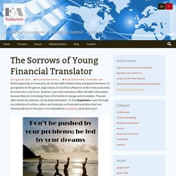 The Sorrows of Young Financial Translator
