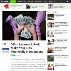 5 Fun Lessons to Help Make Your Kids Financially Independent