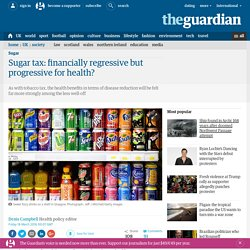 Sugar tax: financially regressive but progressive for health?