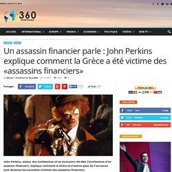Un assassin financier parle : John Perkins explique comment la Grèce a été victime des «assassins financiers»