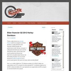 Bilan financier Q2 2012 Harley-Davidson - Potato.fr