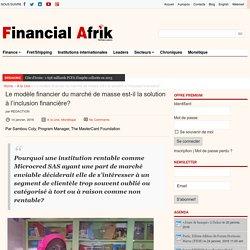 Le modèle financier du marché de masse est-il la solution à l'inclusion financière?