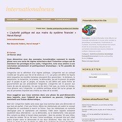 « L'autorité publique est aux mains du système financier » Hervé Kempf