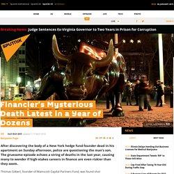 Financier's Mysterious Death Latest in a Year of Dozens / Sputnik US - News, Opinion, Radio