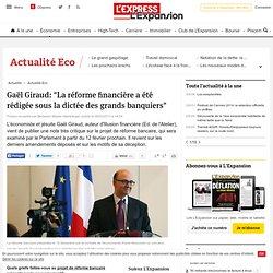 """Gaël Giraud: """"La réforme financière a été rédigée sous la dictée des grands banquiers"""""""