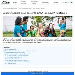 L'aide financière pour passer le BAFA : comment l'obtenir ?