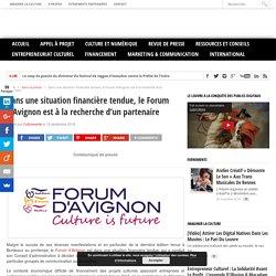 Dans une situation financière tendue, le Forum d'Avignon est à la recherche d'un partenaire