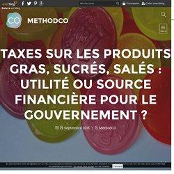 Taxes sur les produits gras, sucrés, salés: utilité ou source financière pour le gouvernement? - MethodCO