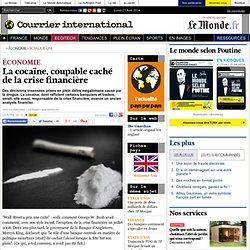 La cocaïne, coupable caché de la crise financière