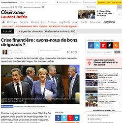 Crise financière : avons-nous de bons dirigeants ? - Laurent Joffrin
