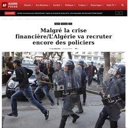 Malgré la crise financière/L'Algérie va recruter encore des policiers