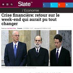 Crise financière: retour sur le week-end qui aurait pu tout changer
