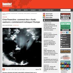 Crise financière : comment des « fonds vautours » commencent à attaquer l'Europe