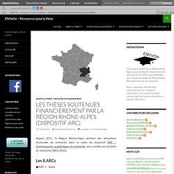 Les thèses soutenues financièrement par la Région Rhône-Alpes (dispositif ARC)