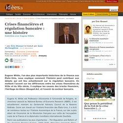 Crises financières et régulation bancaire : une histoire